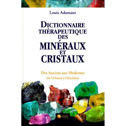 Dictionnaire thérapeutique des minéraux et cristaux