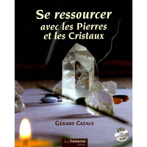 Se ressourcer avec les pierres et les cristaux (DVD)