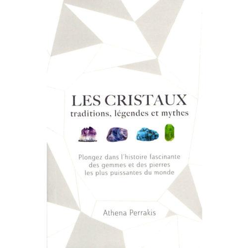 les cristaux traditions légendes et mythes
